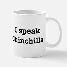 I speak Chinchilla Mug