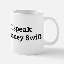 I speak Chimney Swift Mug