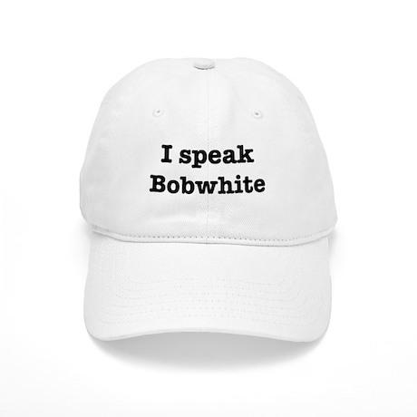 I speak Bobwhite Cap