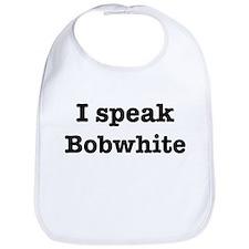 I speak Bobwhite Bib