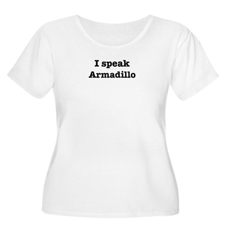 I speak Armadillo Women's Plus Size Scoop Neck T-S