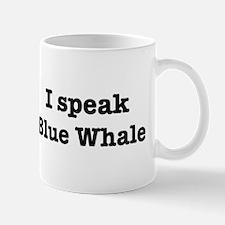 I speak Blue Whale Mug