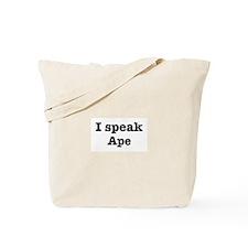 I speak Ape Tote Bag