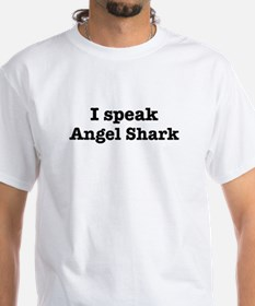 I speak Angel Shark Shirt