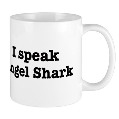 I speak Angel Shark Mug