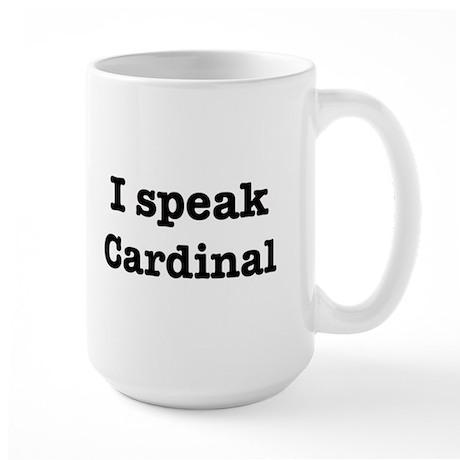 I speak Cardinal Large Mug