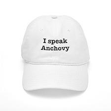 I speak Anchovy Baseball Cap