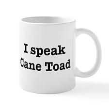 I speak Cane Toad Mug