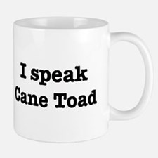 I speak Cane Toad Mug