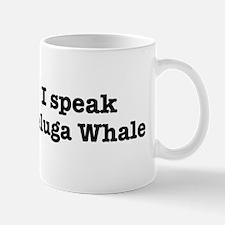 I speak Beluga Whale Mug