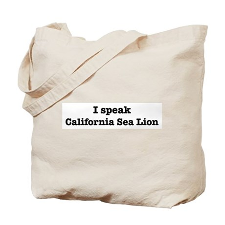 I speak California Sea Lion Tote Bag