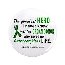 "Hero I Never Knew 1 (Granddaughter) 3.5"" Button"