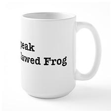 I speak African Clawed Frog Mug