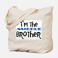 I'm The Middle Brother Tote Bag