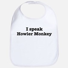 I speak Howler Monkey Bib