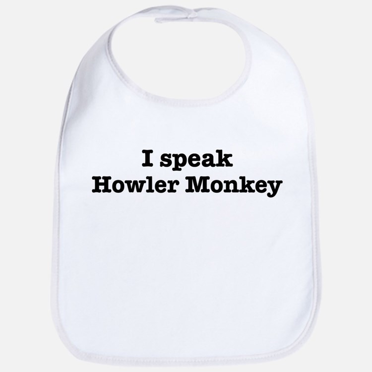 I speak Howler Monkey Bib