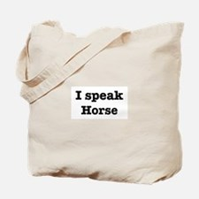 I speak Horse Tote Bag