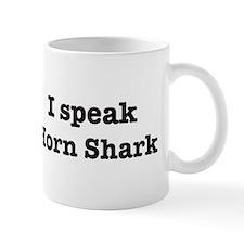 I speak Horn Shark Mug