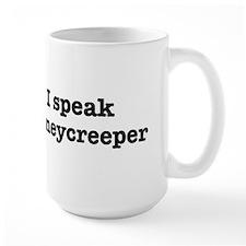 I speak Honeycreeper Mug
