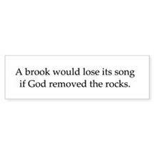 A brook would lose its song...