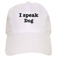 I speak Dog Baseball Cap