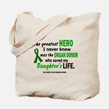 Hero I Never Knew 1 (Daughter) Tote Bag