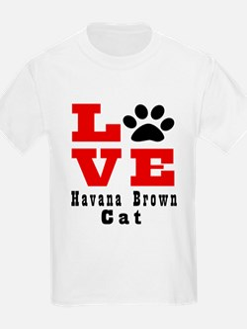 Love Havana Brown Cats T-Shirt