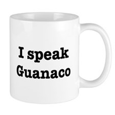 I speak Guanaco Mug