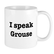 I speak Grouse Mug