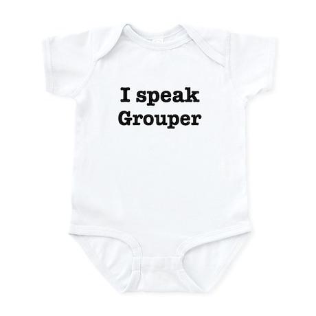 I speak Grouper Infant Bodysuit