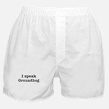 I speak Groundhog Boxer Shorts