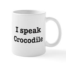 I speak Crocodile Mug