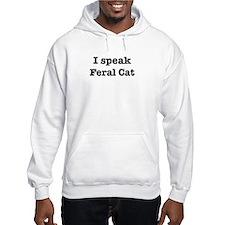 I speak Feral Cat Hoodie