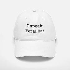 I speak Feral Cat Baseball Baseball Cap