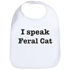 I speak Feral Cat Bib