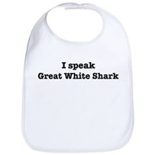 I speak Great White Shark Bib