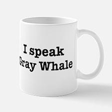 I speak Gray Whale Mug
