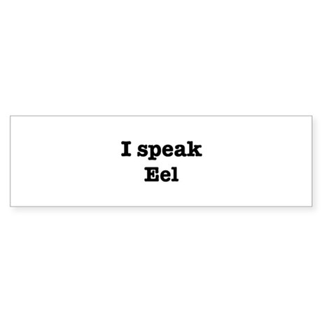 I speak Eel Bumper Sticker