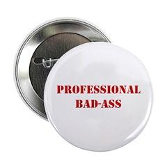 "Professional Bad-Ass 2.25"" Button"