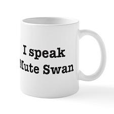 I speak Mute Swan Mug