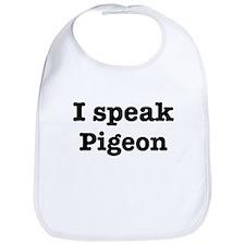 I speak Pigeon Bib