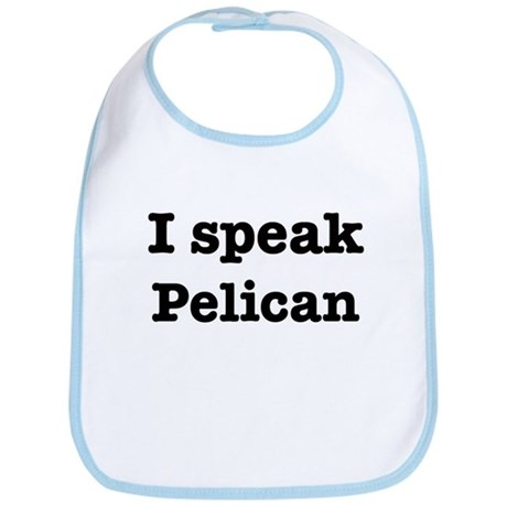 I speak Pelican Bib