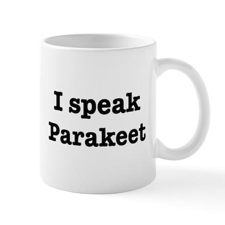 I speak Parakeet Mug