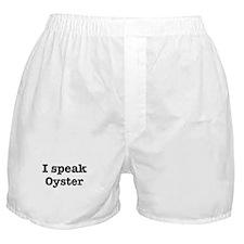 I speak Oyster Boxer Shorts