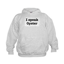 I speak Oyster Hoodie