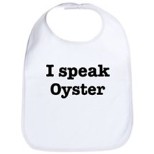I speak Oyster Bib