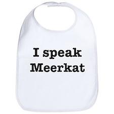 I speak Meerkat Bib