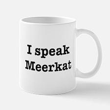 I speak Meerkat Mug