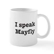I speak Mayfly Mug