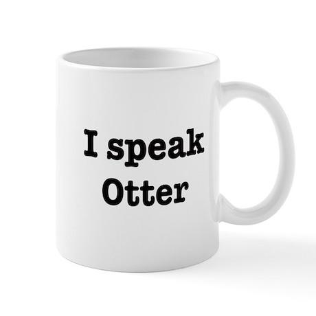 I speak Otter Mug